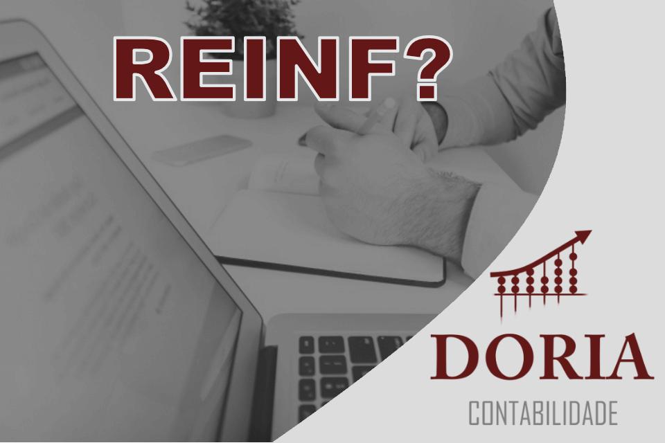 O que é REINF? Saiba o que deve ser informado e evite problemas!