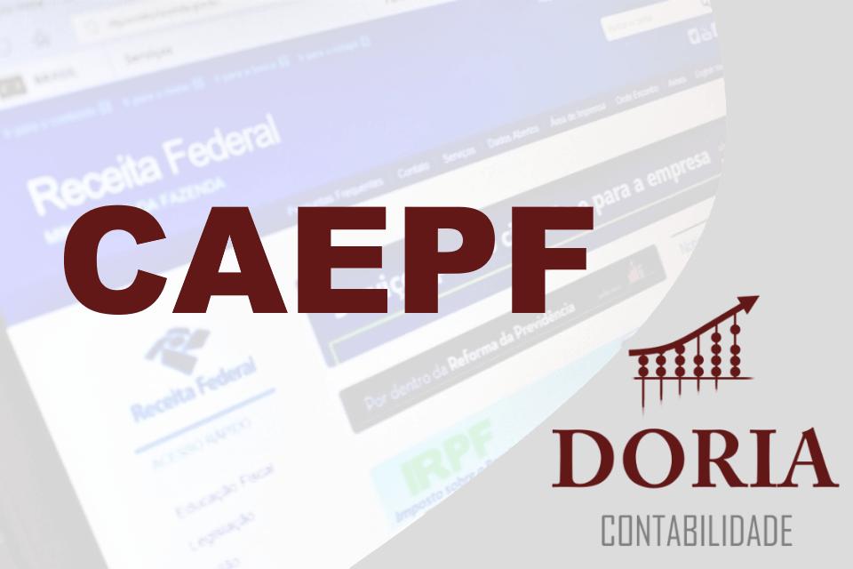 CAEPF: Veja Como Esse Cadastro Pode Influenciar o Seu Negócio!