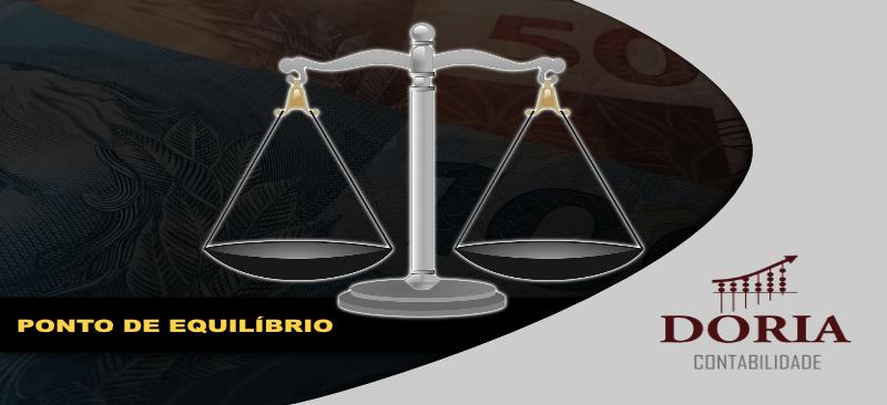 Ponto de Equilíbrio: Saiba como alcançá-lo com a sua Empresa!