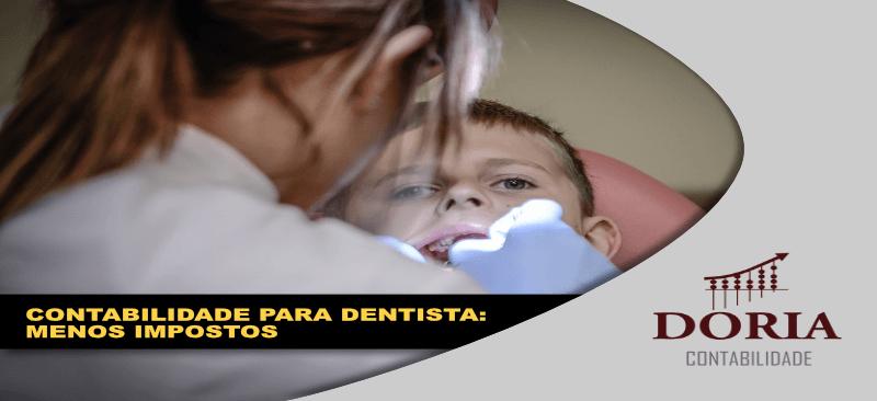 Contabilidade para Dentista: atendendo às normas e pagando menos impostos!