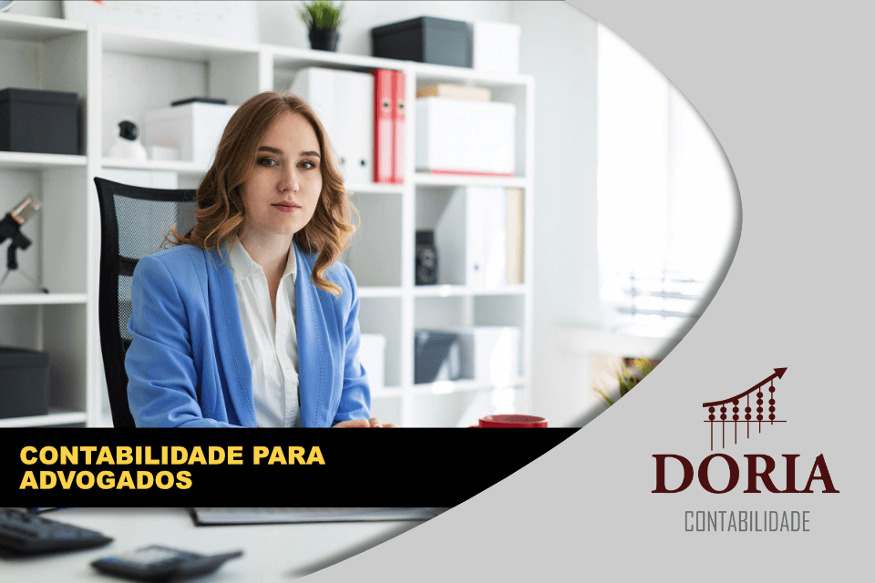 Contabilidade para Advogados: a parceria perfeita para o empreendedor jurídico!